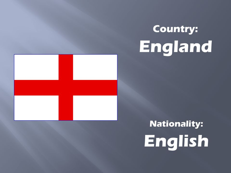Country: England Nationality: English