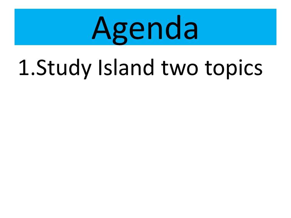 Agenda Study Island two topics