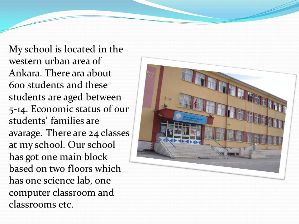 My school is located in the western urban area of Ankara