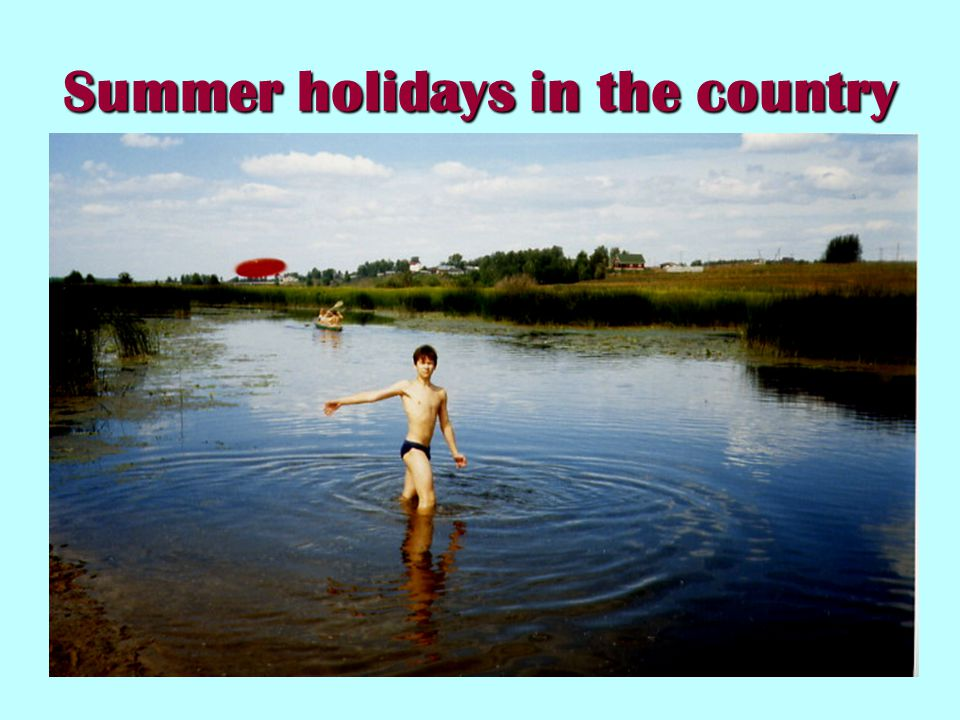 Summer holidays in the country