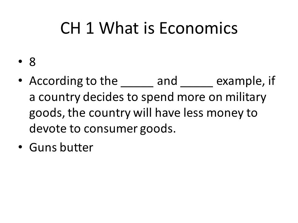 CH 1 What is Economics 8.