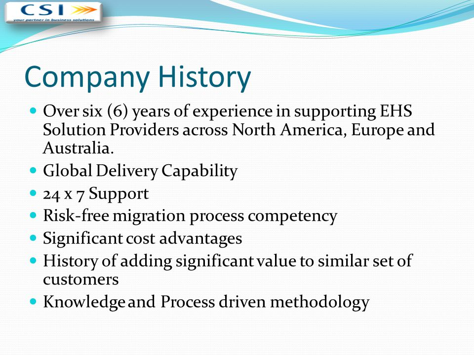 Company History Over six (6) years of experience in supporting EHS Solution Providers across North America, Europe and Australia.