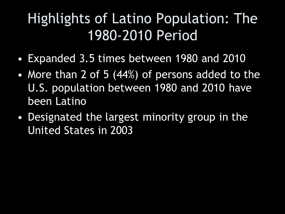 Highlights of Latino Population: The 1980-2010 Period