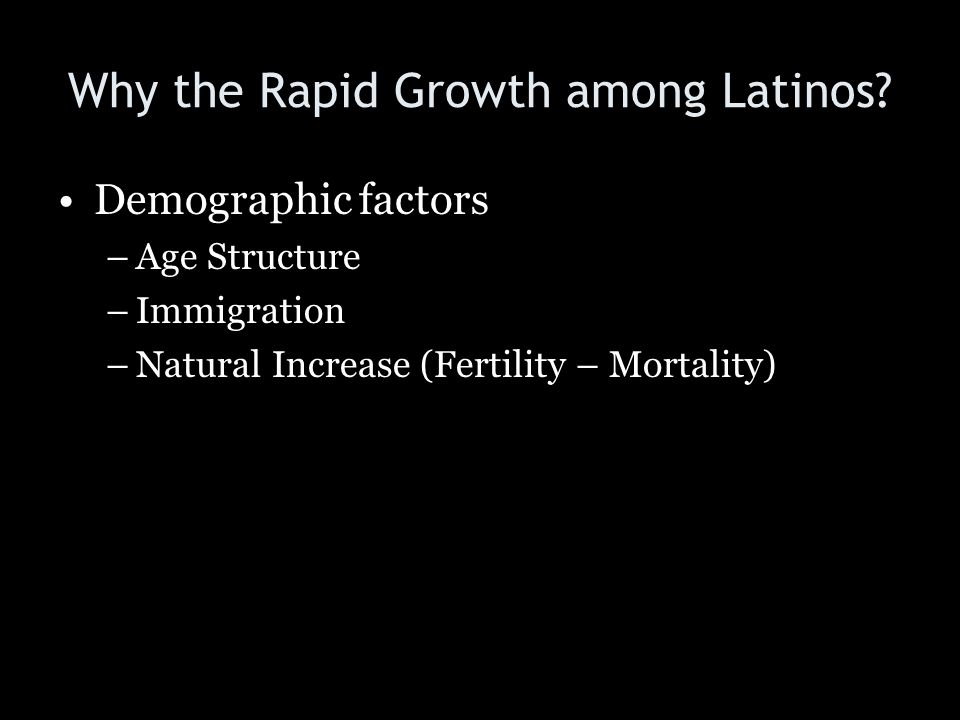 Why the Rapid Growth among Latinos