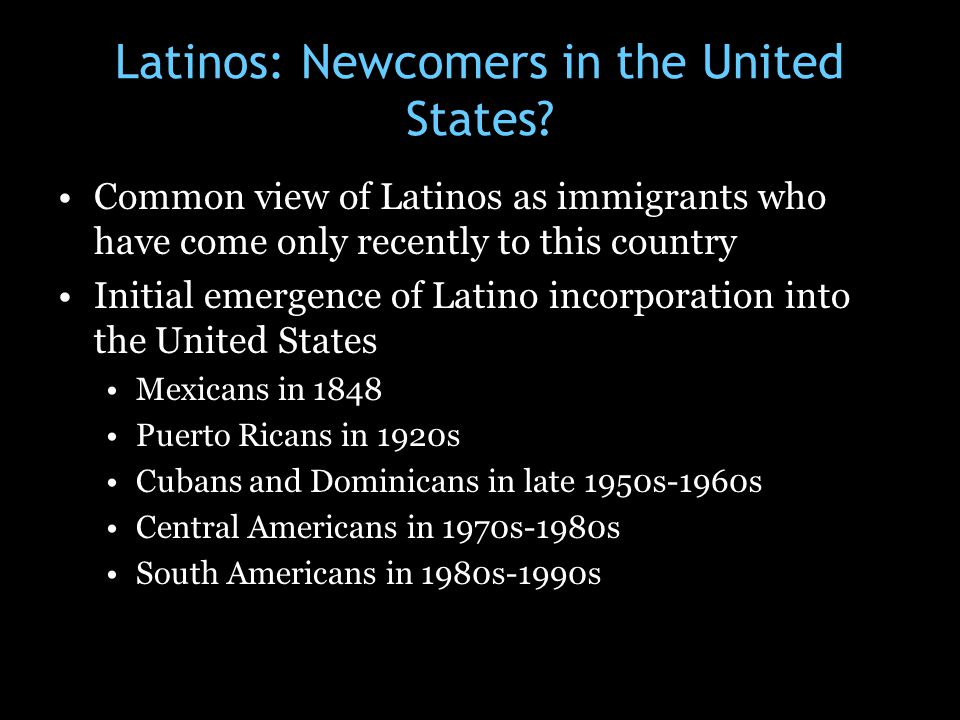 Latinos: Newcomers in the United States
