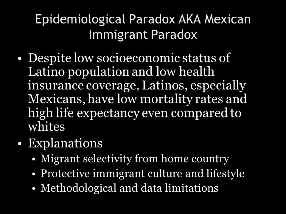 Epidemiological Paradox AKA Mexican Immigrant Paradox