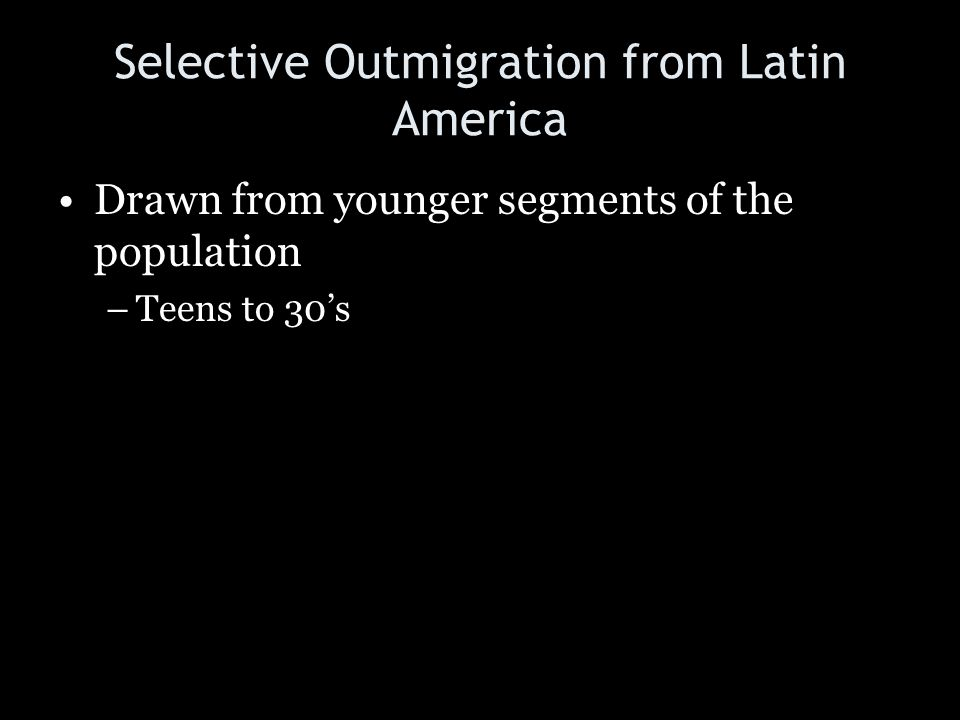 Selective Outmigration from Latin America