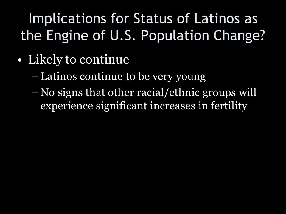 Implications for Status of Latinos as the Engine of U. S