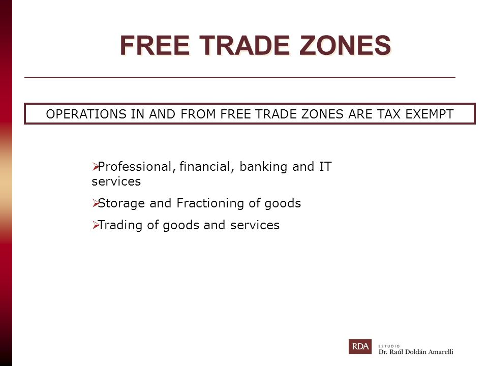 OPERATIONS IN AND FROM FREE TRADE ZONES ARE TAX EXEMPT