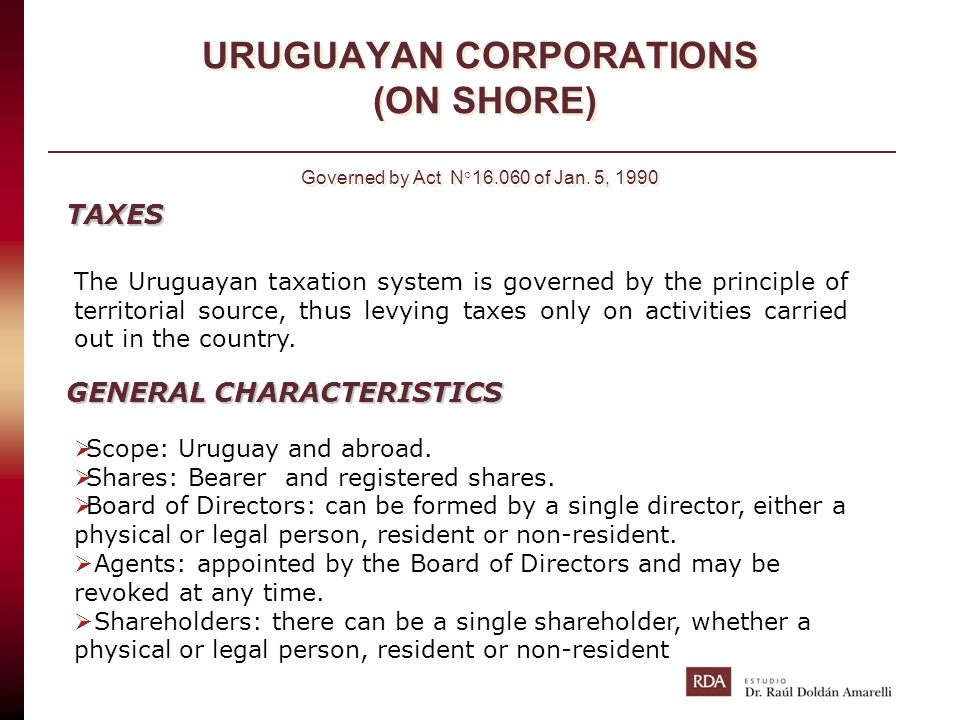 URUGUAYAN CORPORATIONS (ON SHORE) Governed by Act N°16. 060 of Jan