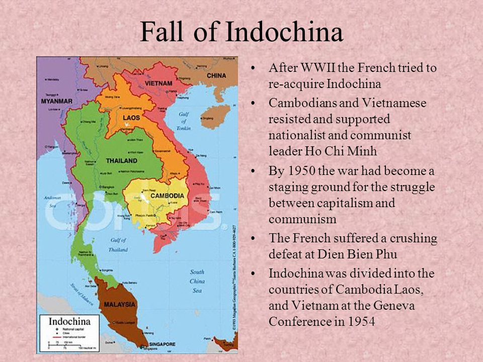 Fall of Indochina After WWII the French tried to re-acquire Indochina