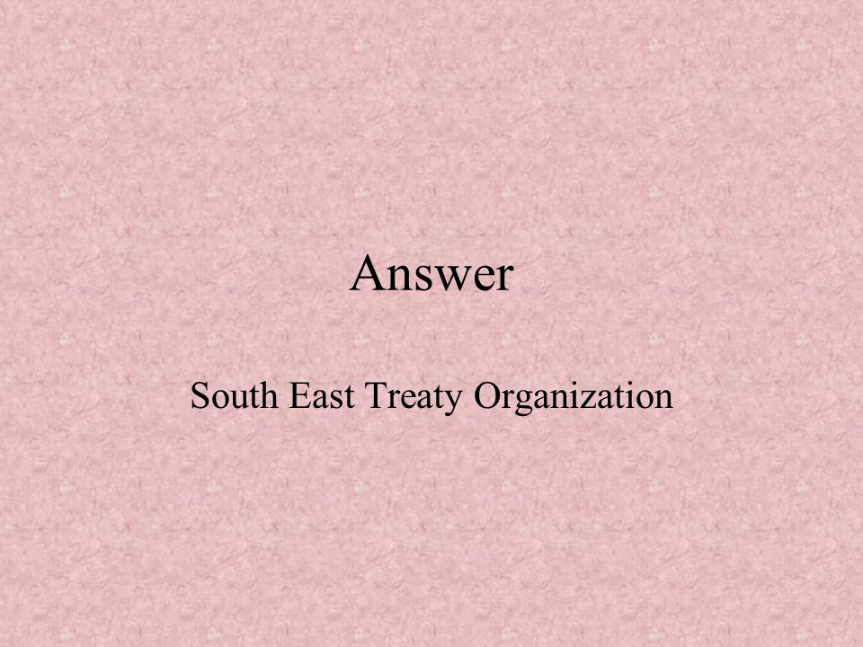 South East Treaty Organization