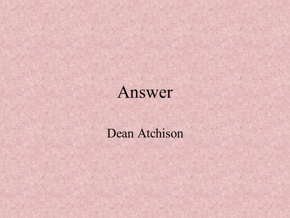 Answer Dean Atchison