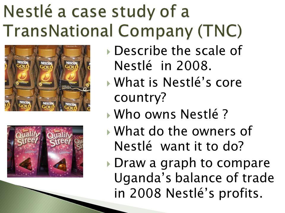 Nestlé a case study of a TransNational Company (TNC)
