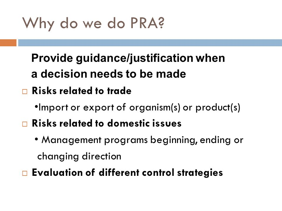 Why do we do PRA Provide guidance/justification when