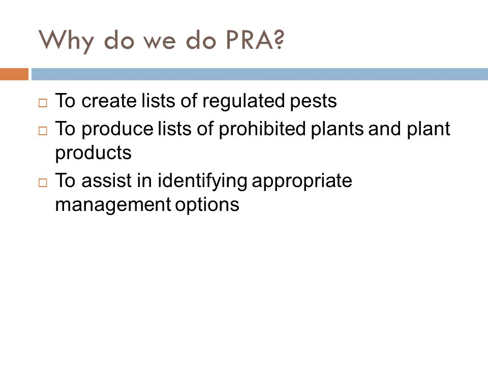Why do we do PRA To create lists of regulated pests