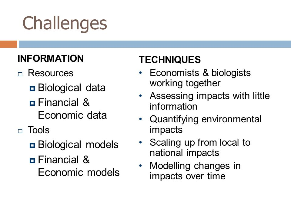 Challenges Biological data Financial & Economic data Biological models