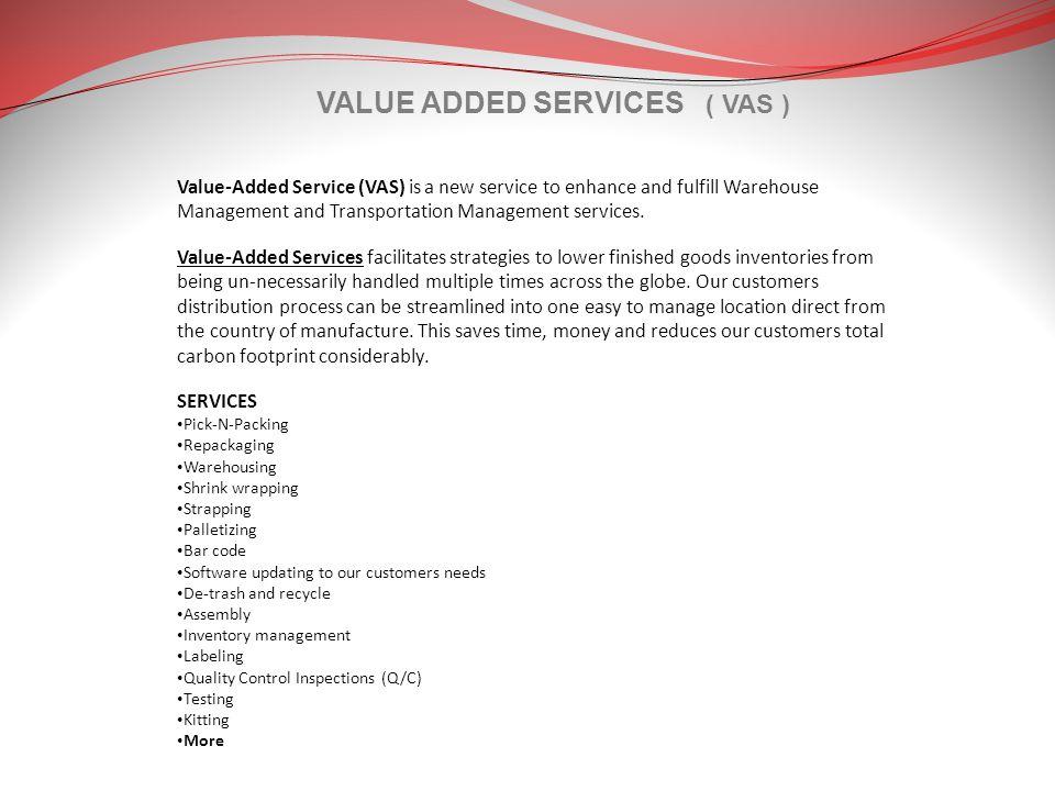 VALUE ADDED SERVICES ( VAS )