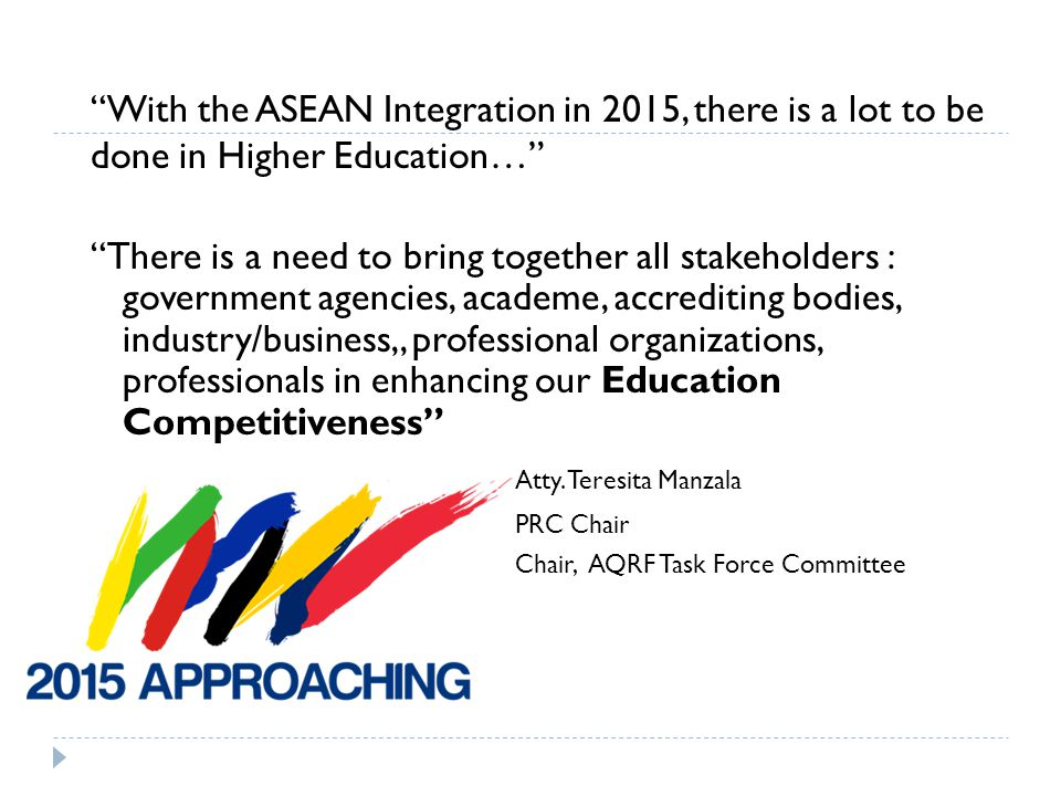With the ASEAN Integration in 2015, there is a lot to be done in Higher Education…