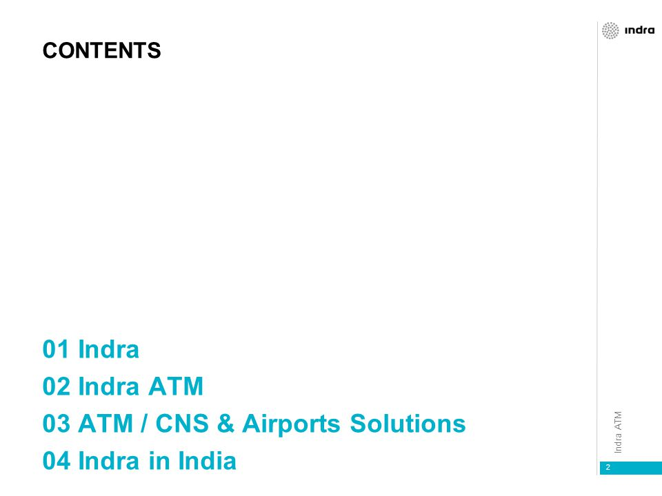 03 ATM / CNS & Airports Solutions 04 Indra in India
