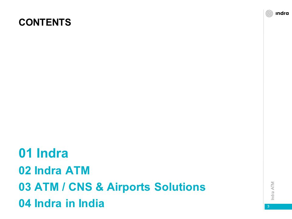 01 Indra 02 Indra ATM 03 ATM / CNS & Airports Solutions