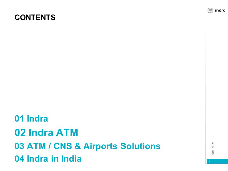 02 Indra ATM 01 Indra 03 ATM / CNS & Airports Solutions