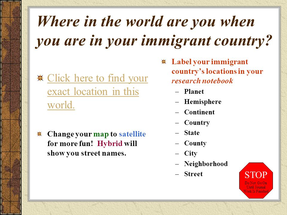 Where in the world are you when you are in your immigrant country