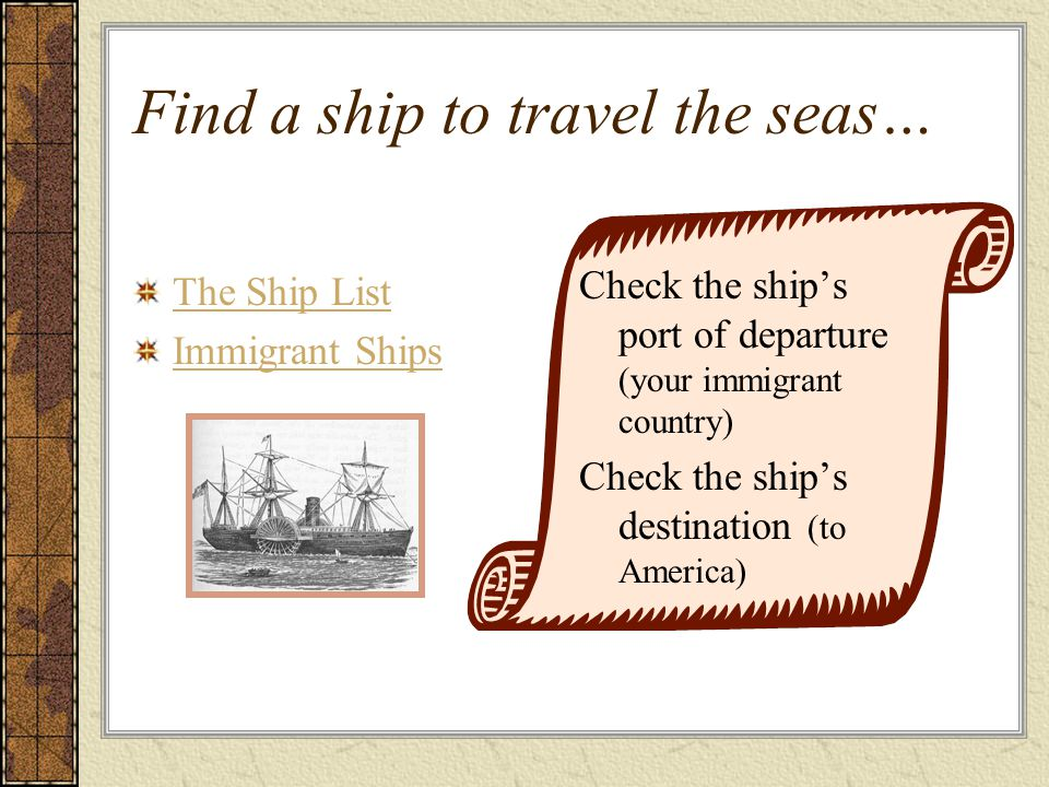 Find a ship to travel the seas…