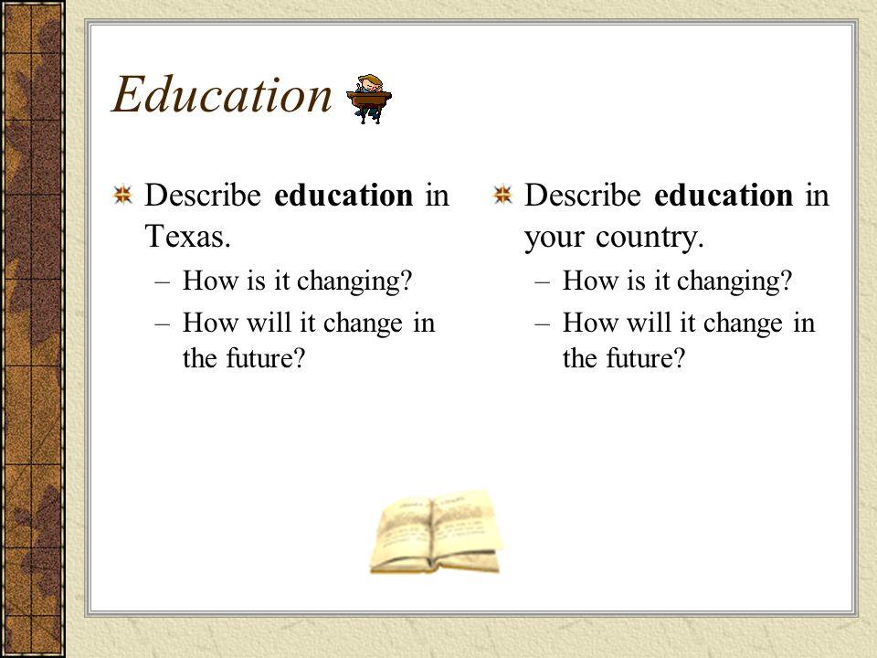 Education Describe education in Texas.