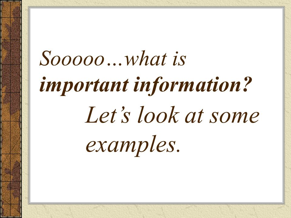 Sooooo…what is important information