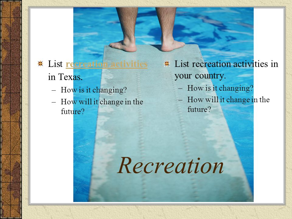 Recreation List recreation activities in Texas.