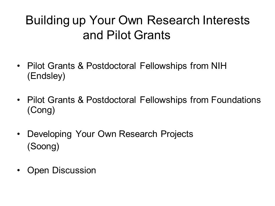 Building up Your Own Research Interests and Pilot Grants