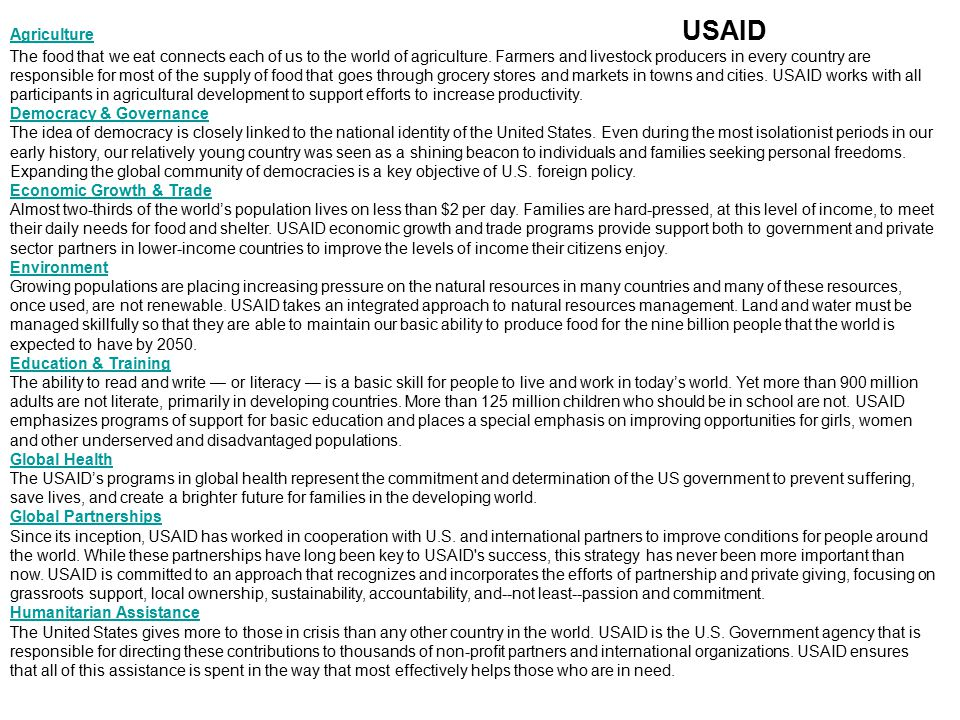 Agriculture USAID The food that we eat connects each of us to the world of agriculture. Farmers and livestock producers in every country are responsible for most of the supply of food that goes through grocery stores and markets in towns and cities. USAID works with all participants in agricultural development to support efforts to increase productivity.