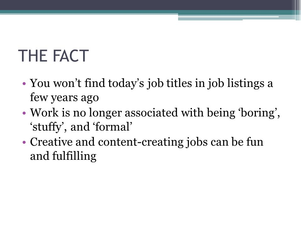 THE FACT You won't find today's job titles in job listings a few years ago.