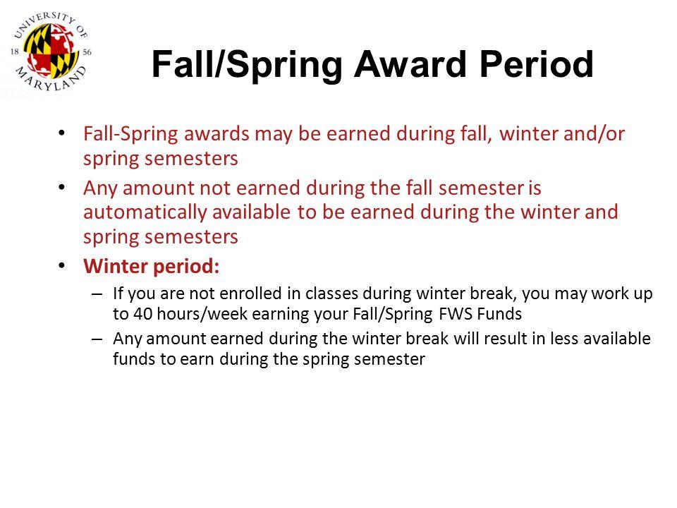Fall/Spring Award Period