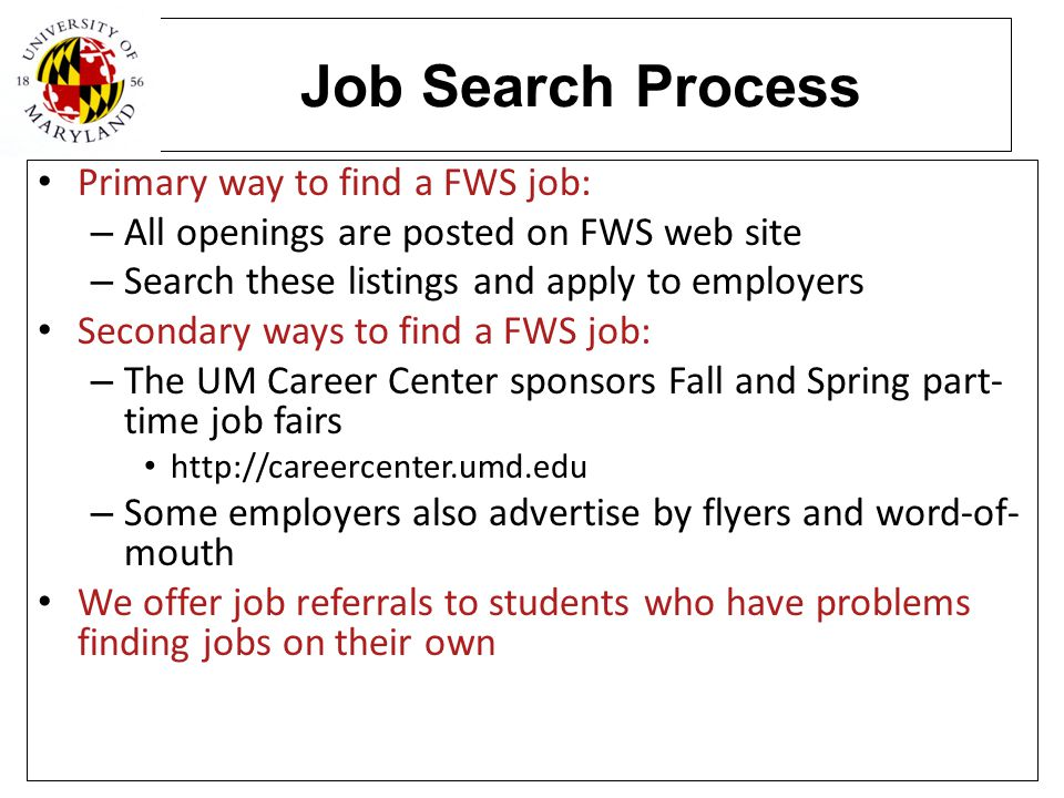 Job Search Process Primary way to find a FWS job: