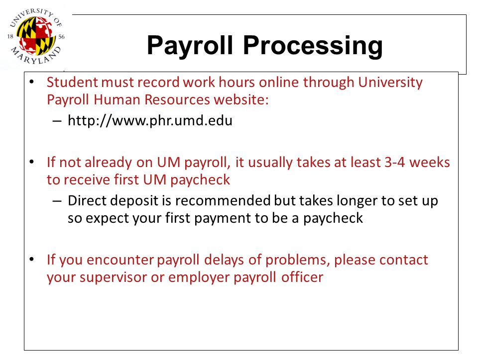 Payroll Processing Student must record work hours online through University Payroll Human Resources website: