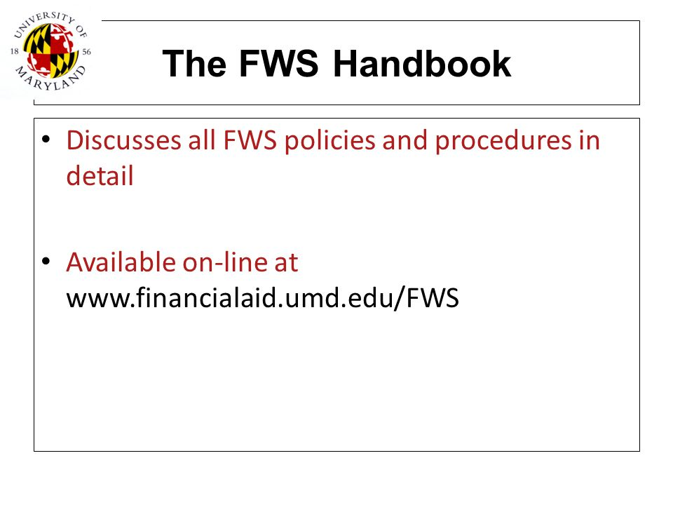 The FWS Handbook Discusses all FWS policies and procedures in detail