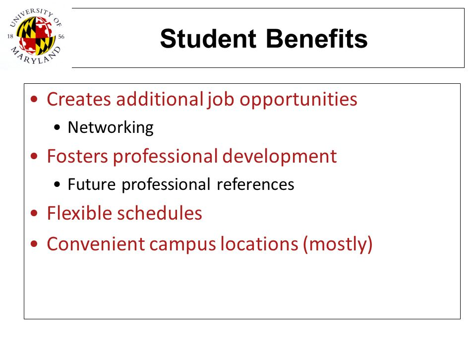 Student Benefits Creates additional job opportunities