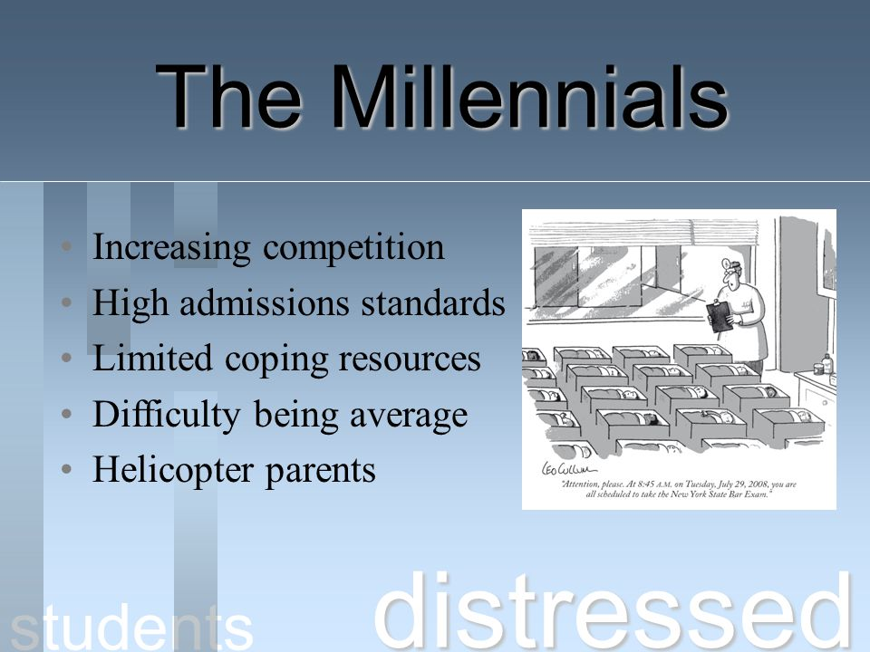distressed The Millennials students Increasing competition