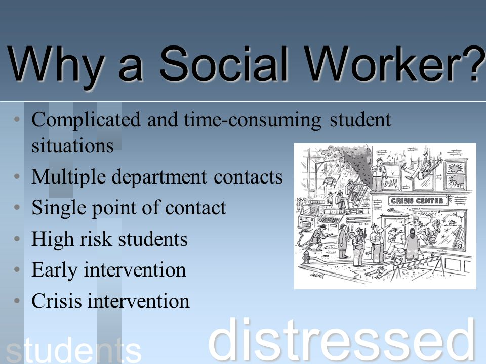 distressed Why a Social Worker students