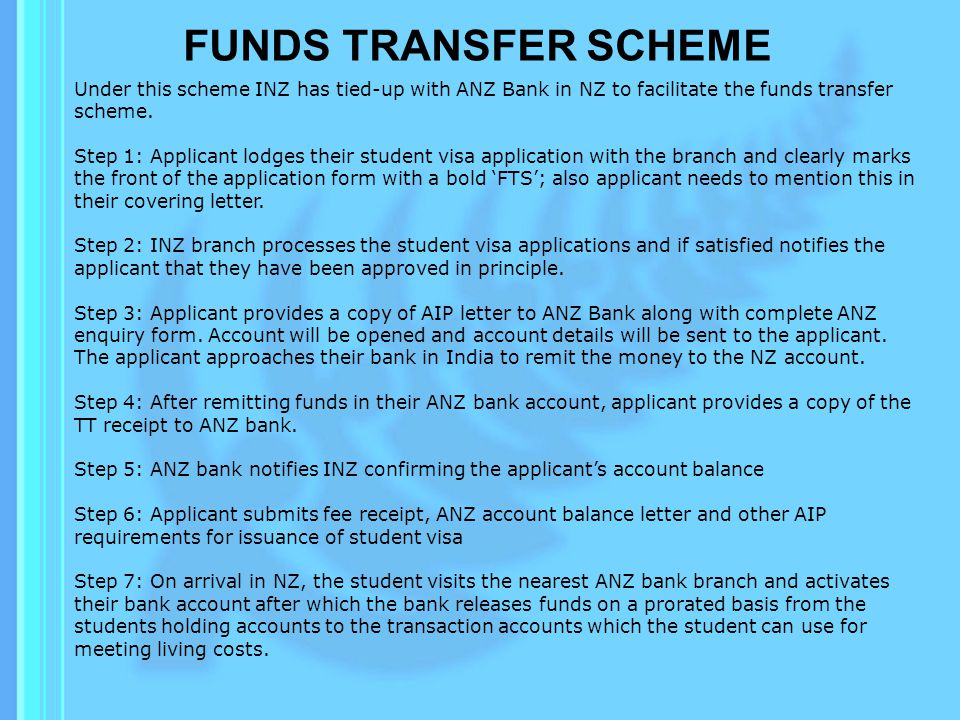 FUNDS TRANSFER SCHEME Under this scheme INZ has tied-up with ANZ Bank in NZ to facilitate the funds transfer scheme.