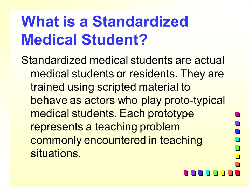 What is a Standardized Medical Student