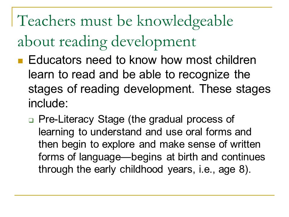 Teachers must be knowledgeable about reading development