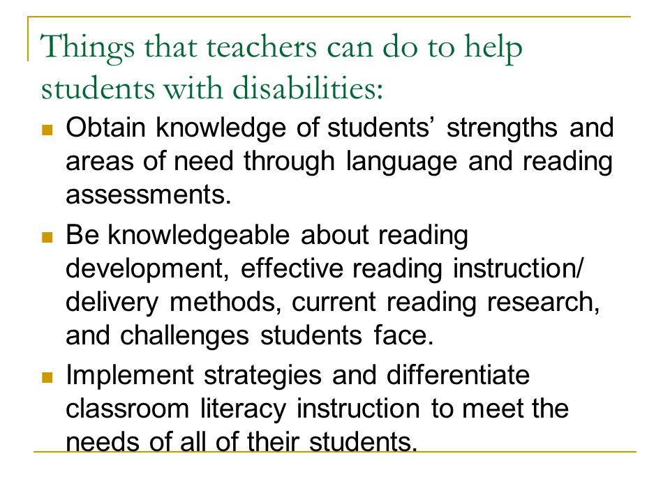 Things that teachers can do to help students with disabilities:
