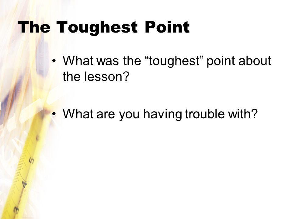 The Toughest Point What was the toughest point about the lesson