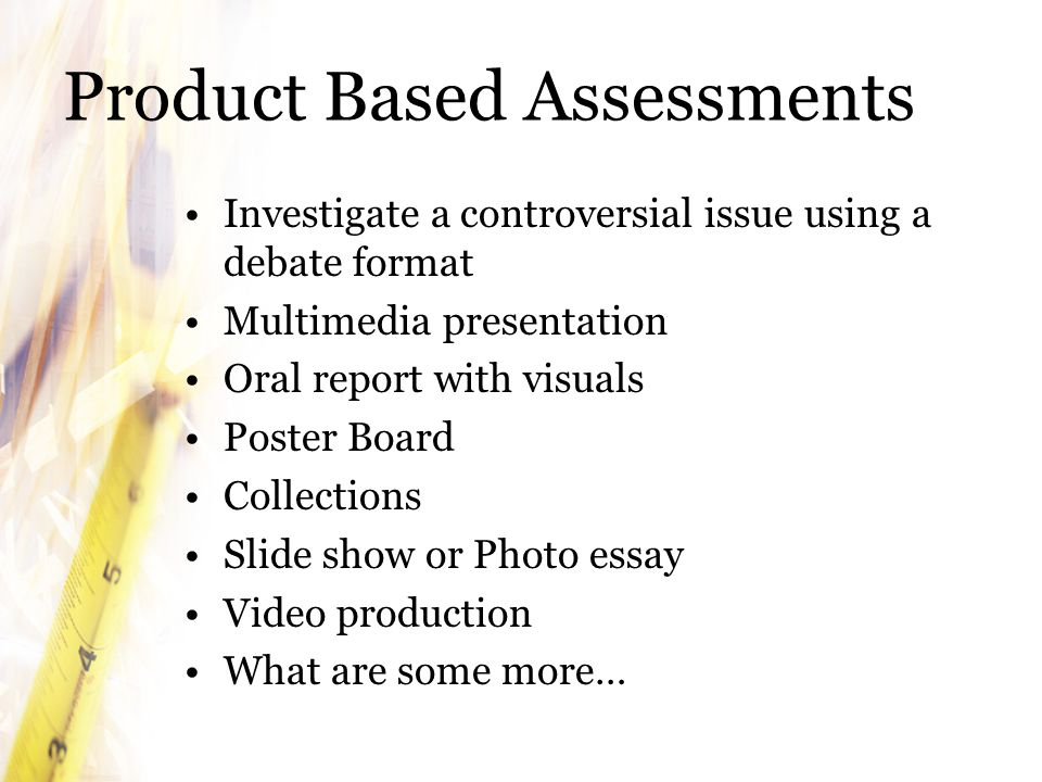 Product Based Assessments