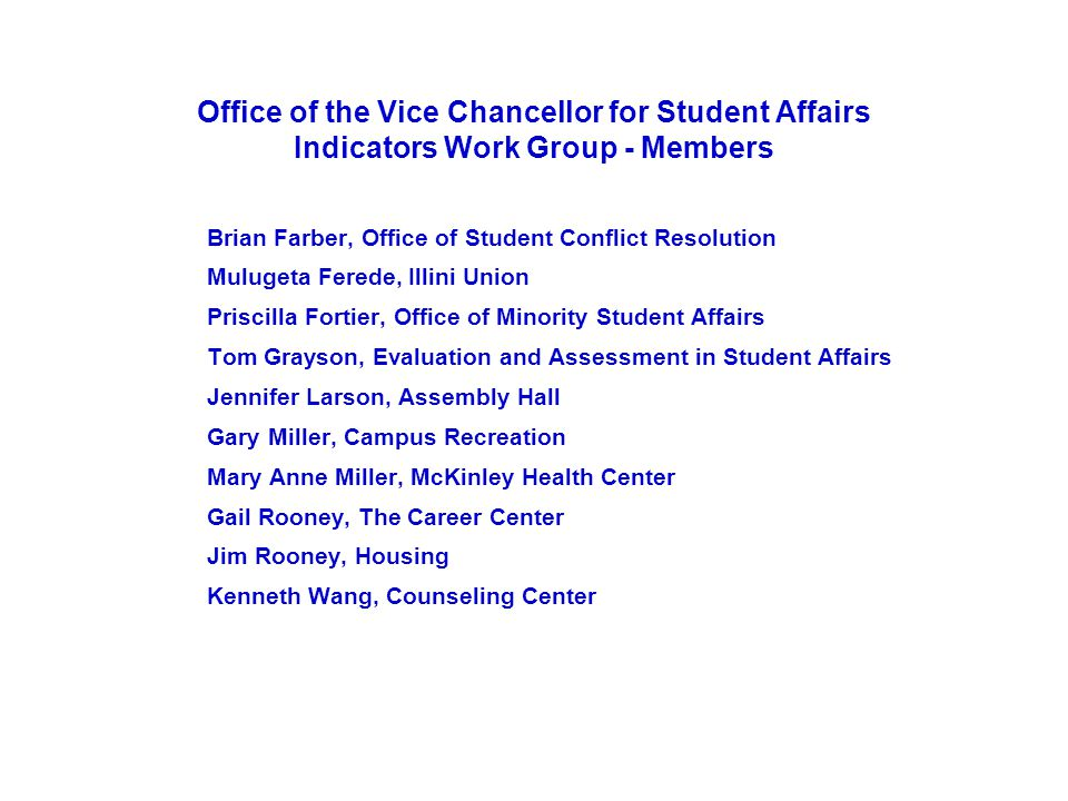 Office of the Vice Chancellor for Student Affairs Indicators Work Group - Members