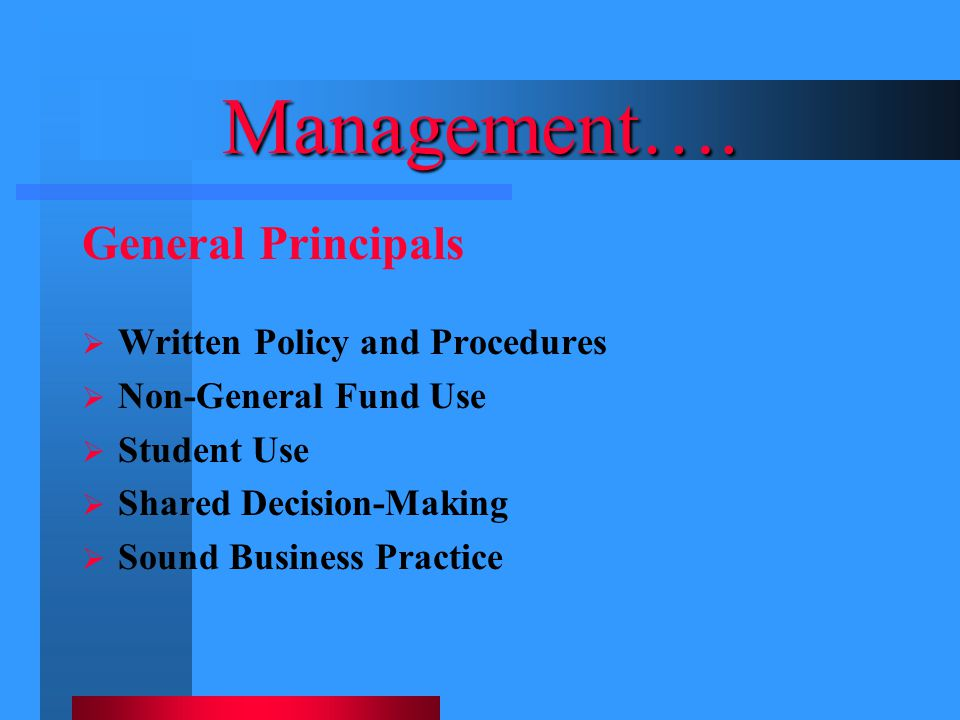 Management…. General Principals Written Policy and Procedures