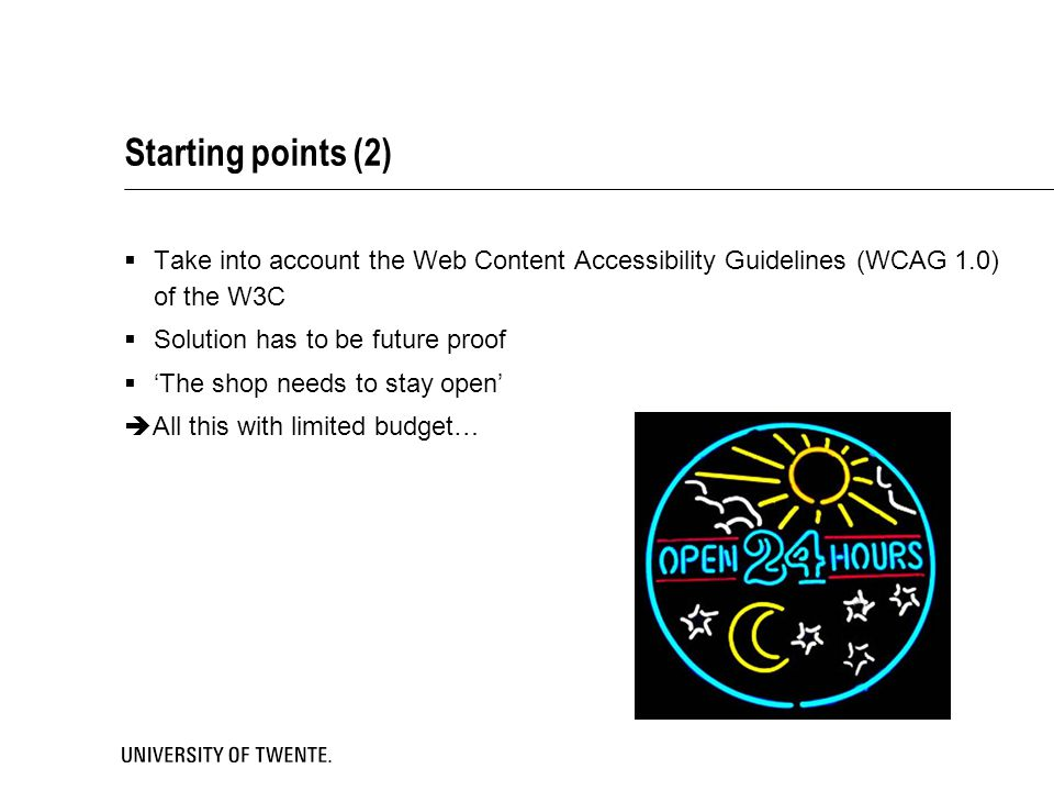 Starting points (2) Take into account the Web Content Accessibility Guidelines (WCAG 1.0) of the W3C.